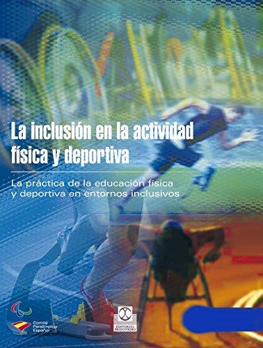 La inclusión en la actividad física y deportiva (Bicolor) (Educación Física / Pedagogía / Juegos nº 43) por VVAA