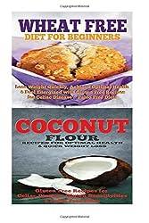 Wheat Free Diet: Coconut: Gluten Free Cookbook: Wheat Free Recipes & Gluten Free Recipes for Paleo Diet, Celiac Diet & Wheat Belly by Emma Rose (2015-09-01)