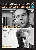 Stockhausen, Varèse : Les Grandes Répétitions.
