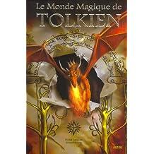 LE MONDE MAGIQUE DE TOLKIEN