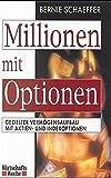 Millionen mit Optionen: Gezielter Vermögensaufbau mit Aktien und Indexoptionen (WirtschaftsWoche)