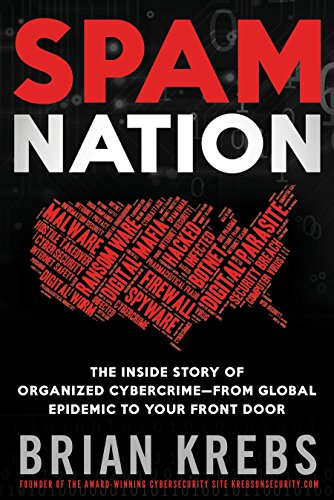 Spam Nation: The Inside Story of Organized Cybercrime-From Global Epidemic to Your Front Door por Brian Krebs