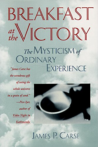 Breakfast at the Victory: Mysticism of Ordinary Experience