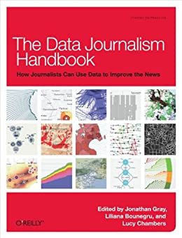The Data Journalism Handbook: How Journalists Can Use Data to Improve the News di [Gray, Jonathan, Chambers, Lucy, Bounegru, Liliana]