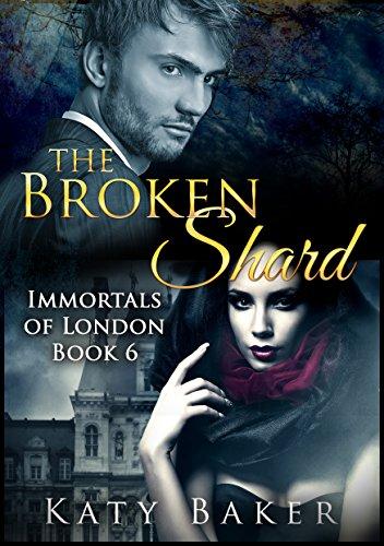 The Broken Shard  (Immortals of London Book 6)
