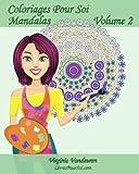 Coloriages Pour Soi - Mandalas - Volume 2: 25 Mandalas à colorier pour se détendre