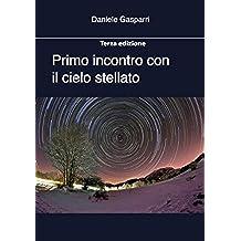 Primo incontro con il cielo stellato ---Terza edizione--- (Italian Edition)