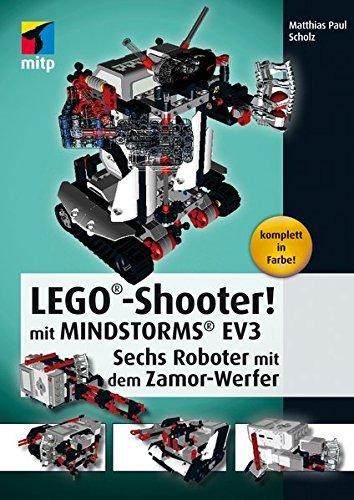 LEGO®-Shooter! mit LEGO® MINDSTORMS® EV3. Sechs Roboter mit dem Zamor-Werfer (mitp Professional) by Matthias Paul Scholz (2014-11-28)