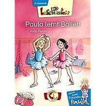 Lesepiraten - Meine beste Freundin Paula: Paula lernt Ballett