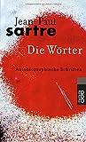 Die Wörter. Autobiographische Schriften - Jean-Paul Sartre