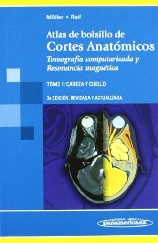 Atlas de Bolsillo de Cortes Anatómicos (CABEZA Y CUELLO: Tomografía computarizada y Resonancia Magnética: 1