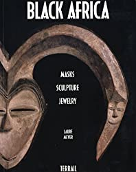 Black Africa: Masks, Sculpture, Jewelry by Laure Meyer (1995-10-04)