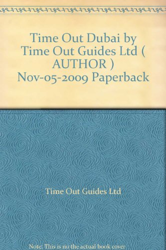 "[ ""Time Out\"" Dubai ] By Time Out Guides Ltd ( Author ) Nov-2009 [ Paperback ] \""Time Out\"" Dubai"