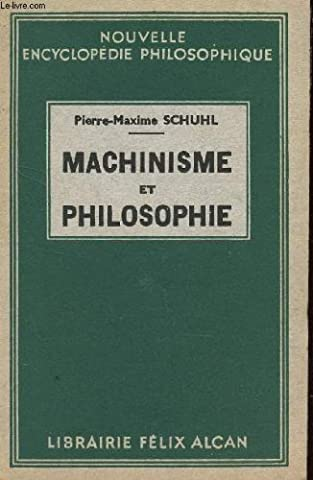 Pierre Maxime Schuhl - Machinisme et
