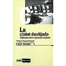 La ciutat desitjada. València entre el passat i el futur (Arguments)
