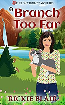 A Branch Too Far (The Leafy Hollow Mysteries Book 3) by [Blair, Rickie]