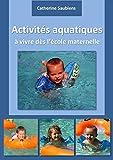 Activités aquatiques à vivire dès l'école maternelle