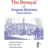The Betrayal of Sergeant Blackman, RM: A Perversion of Justice (English Edition)