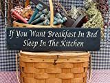 qidushop Plaque décorative Rustique en Bois avec Inscription « If You Want Breakfast in Bed Sleep in The Kitchen »