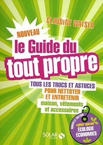 Le Nouveau Guide Du Tout Propre