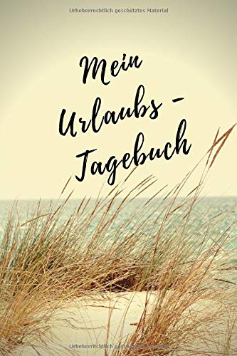 Mein Urlaubs - Tagebuch: Notizbuch A5 liniert mit Linien (6x9) für die Reise, den Strand-Urlaub / modisches Tagebuch und Logbuch 108 Seiten