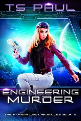 Engineering Murder: Volume 2 (Athena Lee Chronicles)