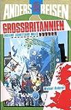Anders reisen: Großbritannien. England, Schottland, Wales. (rororo sachbuch).