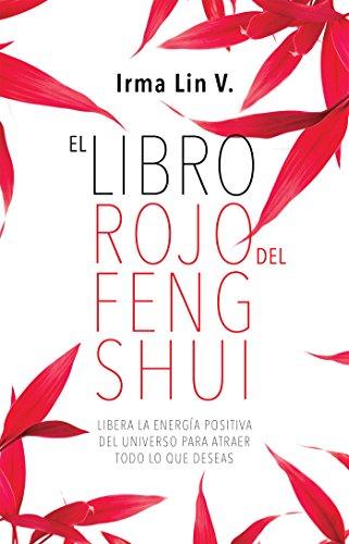 El libro rojo del Feng shui por Irma Lin