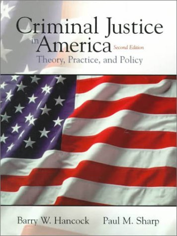 Criminal Justice in America: Theory, Practice, and Policy (2nd Edition) by Barry W. Hancock (1999-07-26)