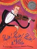 Zin! Zin! Zin!: A Violin (Caldecott Honor Book)