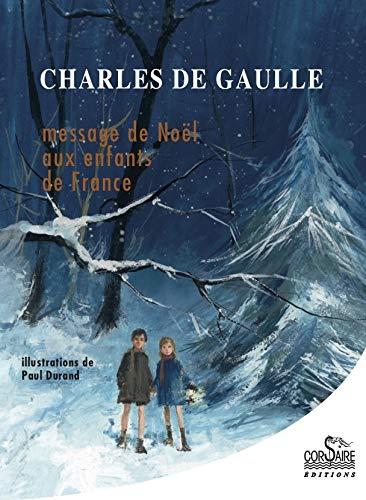 Message de Noël aux enfants de France par Charles de Gaulle