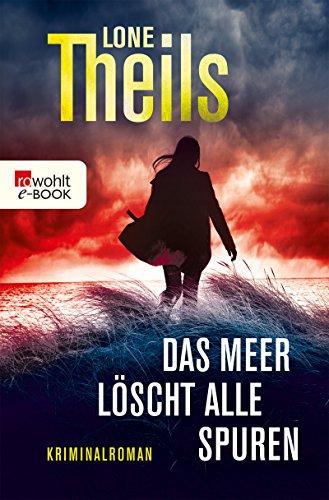 Das Meer löscht alle Spuren (Ein Fall für Journalistin Nora Sand 2) von [Theils, Lone]