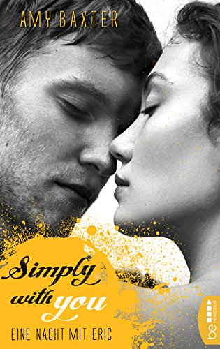 Simply with you - Eine Nacht mit Eric (San Francisco Ink 3) von [Baxter, Amy]