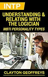 INTP: Understanding & Relating with the Logician (MBTI Personality Types) (English Edition)