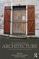 The Cultural Role of Architecture: Contemporary and Historical Perspectives