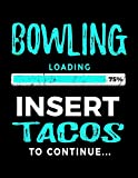 Bowling Loading 75% Insert Tacos To Continue: Blank Doodle Book For Bowlers - Dartan Creations, Tara Hayward