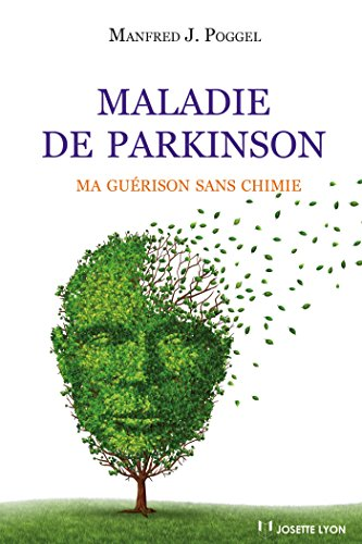 Maladie de Parkinson : Ma guérison sans...