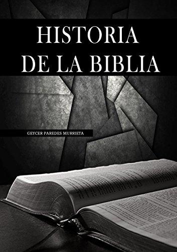 Historia de la Biblia: Comprendiendo la historia bíblica. (Spanish Edition)