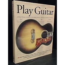 Play Guitar: Practical Guide