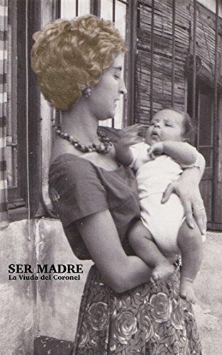 Ser Madre por Olga Carmen Villamide Vives