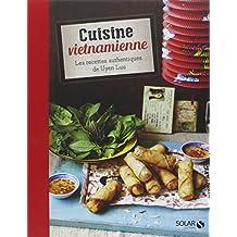 Cuisine vietnamienne : Les recettes authentiques de Uyen Luu