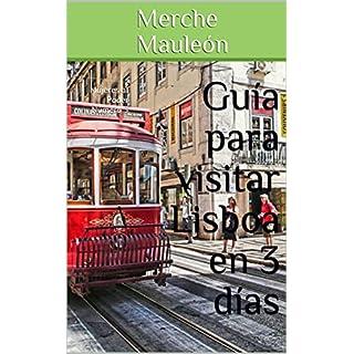 Guía para visitar Lisboa en 3 días: Mujeres al Poder Número 3 (Spanish Edition)