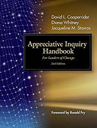 The Appreciative Inquiry Handbook: For Leaders of Change