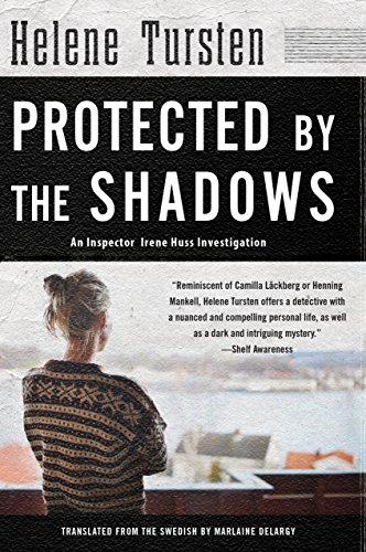 Protected by the Shadows (Irene Huss Investigation)