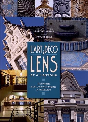 L'Art déco à Lens et à l'entour : Regards sur un patrimoine à révéler