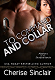 To Command and Collar (Masters of the Shadowlands Book 6) (English Edition)