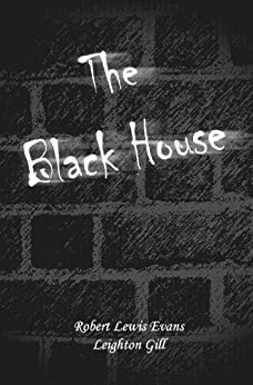 The Black House by [Lewis Evans, Robert, Gill, Leighton]