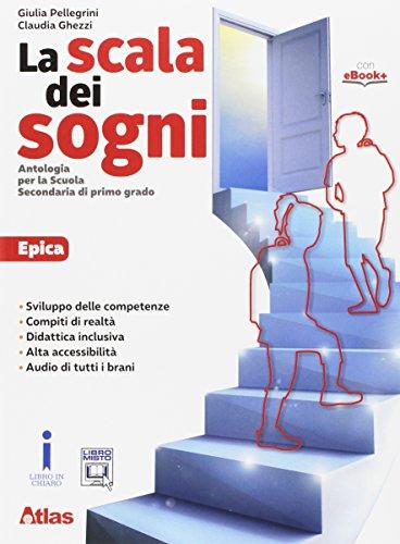 La scala dei sogni. Epica. Per la Scuola media. Con e-book. Con espansione online