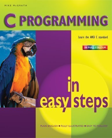 C Programming in Easy Steps by McGrath, Mike published by Computer Step (2002)