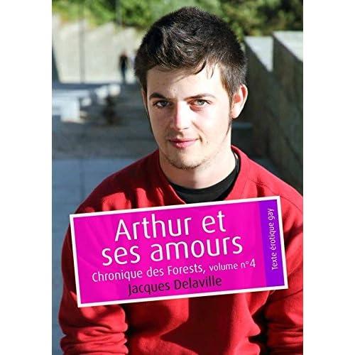 Arthur et ses amours (érotique gay): Chronique des Forests, volume n°4